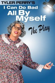 I Can Do Bad All By Myself – The Play