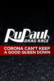 RuPaul's Drag Race: Corona Can't Keep a Good Queen Down