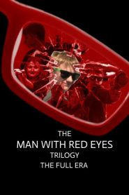 The Man with Red Eyes Trilogy: The Full Era